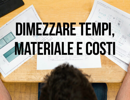 Dimezzare tempi, materiale e costi